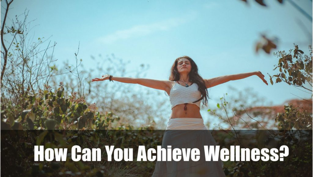 How Can You Achieve Wellness